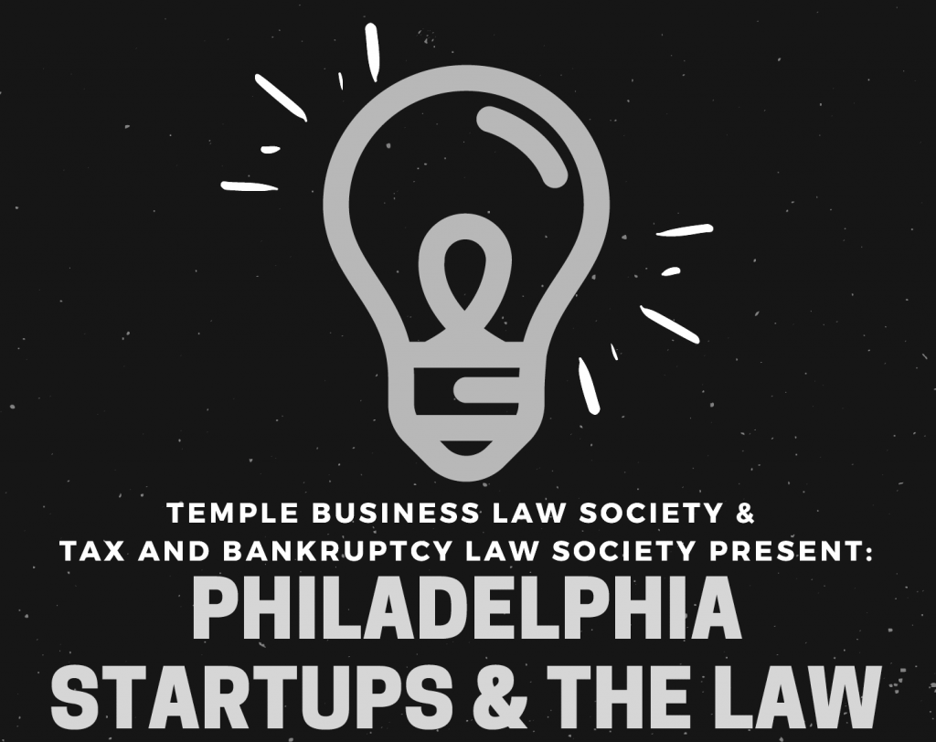 Temple Business Law Society and Tax and Bankruptcy Law Society present: Philadelphia Startups and the Law